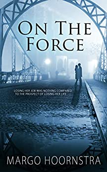 On the Force (Brothers In Blue Book 2) by [Hoornstra, Margo]
