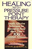 Healing Yourself with Pressure Point Therapy, Jack Forem and Shimer, 0735200068