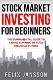 img - for Stock Market Investing for Beginners: The Fundamental Guide to taking Control of your Financial Future book / textbook / text book