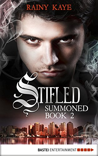 Stifled (Summoned Series Book 2) by [Kaye, Rainy]