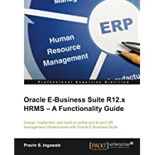 Oracle E-Business Suite R12.x HRMS - A Functionality Guide by Pravin S. Ingawale (2015-07-31)