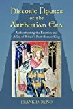 Historic Figures of the Arthurian Era, Frank D. Reno, 0786445092