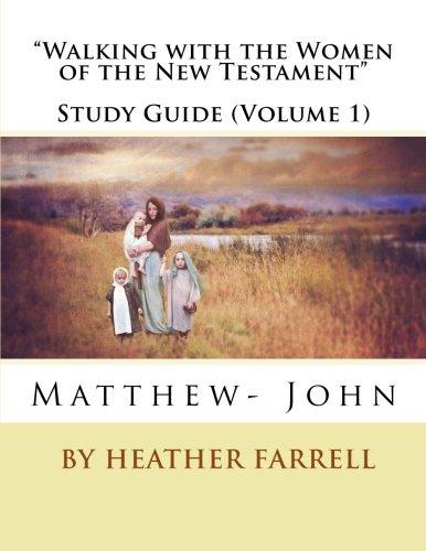 Read Online Walking with the Women of the New Testament Study Journal (Matt- John) (Walking with the Women of the New Testament Study Journals) (Volume 1) PDF