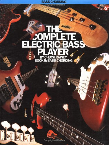 The Complete Electric Bass Player: Book 5-Bass Chording (The Complete Electric Bass Player Series)
