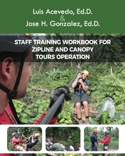 Operation Zip - Staff Training Workbook for Zipline and Canopy Tours Operation