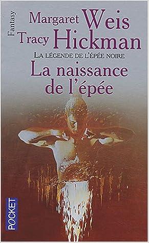 LA LEGENDE DE L'EPEE NOIRE (Tome 1) LA NAISSANCE DE L'EPEE de Margaret Weis & Tracy Hickman 51WQHDJSCCL._SX289_BO1,204,203,200_