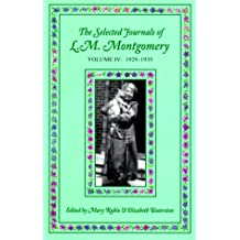 The selected journals of L.M. Montgomery, Vol IV