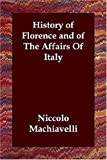 History of Florence and of the Affairs O, Niccolò Machiavelli, 1406801437