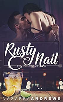 Rusty Nail (River Street Bar Book 2) by [Andrews, Nazarea]