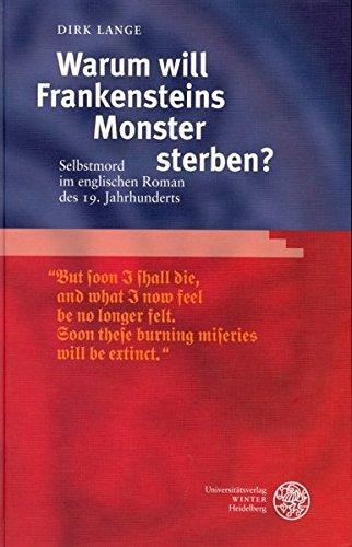 Warum will Frankensteins Monster sterben?: Selbstmord im englischen Roman des 19. Jahrhunderts (Anglistische Forschungen)