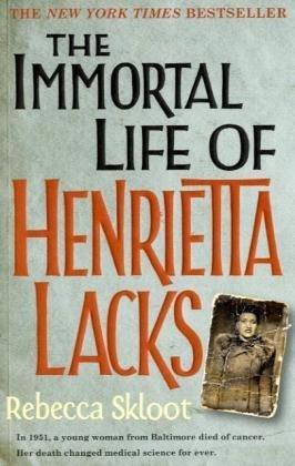 The Immortal Life of Henrietta Lacks by Skloot Rebecca (2010-04-16) Paperback