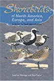 Shorebirds of North America, Europe, and Asia, Stephen Message and Don Taylor, 0691126720