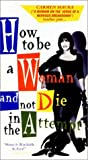 How to Be a Woman and Not Die in the Attempt [VHS]