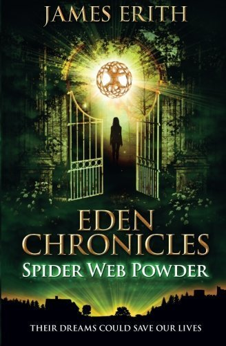 Spider Web Powder (Eden Chronicles) (Volume 2) by James Erith (2015-04-29)