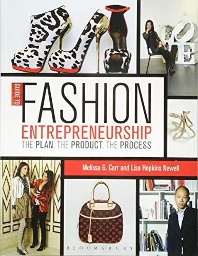 - Guide to Fashion Entrepreneurship: The Plan, the Product, the Process