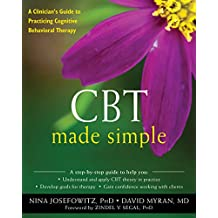 CBT Made Simple: A Clinician's Guide to Practicing Cognitive Behavioral Therapy