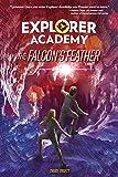 Explorer Academy: The Falcon's Feather