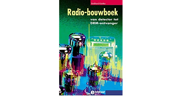 Radio-bouwboek: van detector tot DRM-ontvanger: Amazon.es: B. Kainka: Libros en idiomas extranjeros
