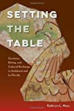 img - for Setting the Table: Ceramics, Dining, and Cultural Exchange in Andaluc a and La Florida (Florida Museum of Natural History: Ripley P. Bullen Series) book / textbook / text book
