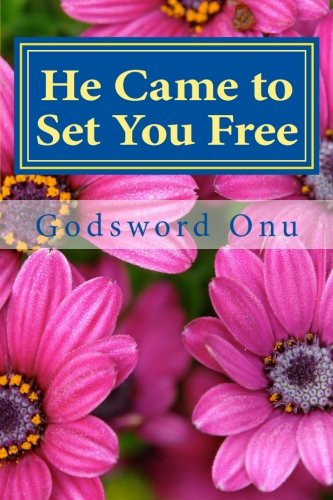 He Came to Set You Free: Being Free from the Enemy's Bondage