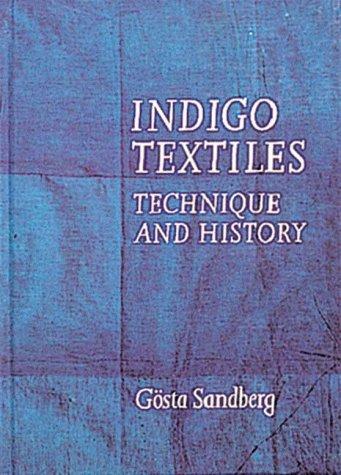 Indigo Textiles: Technique and History