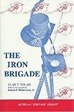 The Iron Brigade, Alan T. Nolan, 091505616X