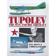Tupolev: The Man and His Aircraft