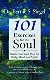 101 Exercises for the Soul: A Divine Workout Plan for Body, Mind and Spirit