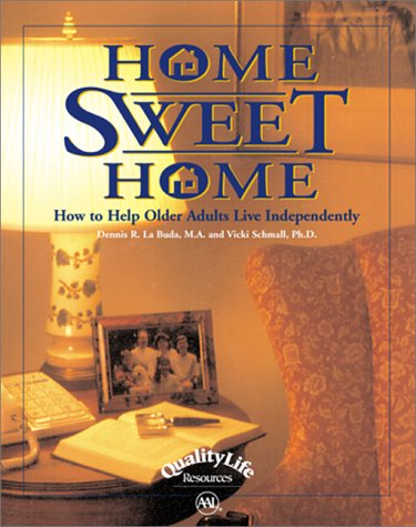 Home Sweet Home: How to Help Older Adults Live Independently PDF
