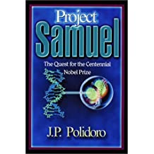 Project Samuel: The Quest for the Centennial Nobel Prize