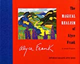 The Magical Realism of Alyce Frank, Joseph Dispenza, 0937206571