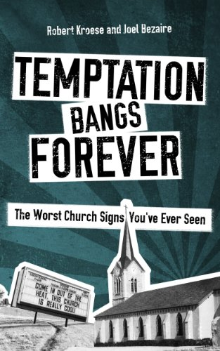 Temptation Bangs Forever: The Worst Church Signs You've Ever Seen (The Best Wallpaper Ever Seen)