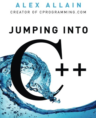 Jumping into C++ by Alex Allain