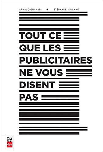 Tout Ce Que les Publicitaires Ne Vous Disent Pas - Granata Arnaud sur Bookys