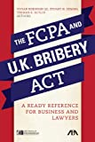 The FCPA and the UK Bribery Act: A Ready Reference for Business and Lawyers
