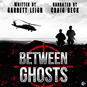 Audio Book Review: Between Ghosts by Garrett Leigh (Author) & Craig Beck (Narrator)
