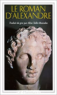 Le roman d'Alexandre par  Callisthène
