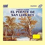 El Puente de San Luis Rey (Texto Completo) [The Bridge of San Luis Rey ] | Thorton Wilder