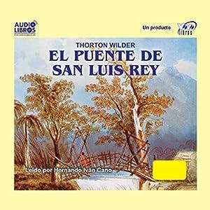 El Puente de San Luis Rey (Texto Completo) [The Bridge of San Luis Rey ] Audiobook