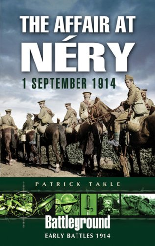The Affair at Néry: 1 September 1914 (Battleground Early Battles 1914)