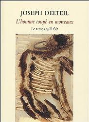 L'homme coupé en morceaux : Soixante-huit chroniques (1923-1933)