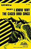 CliffsNotes on Angelou's I Know Why the Caged Bird Sings (Cliffsnotes Literature Guides)