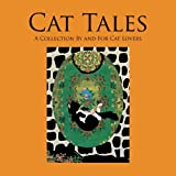 Cat Tales: A Collection By and For Cat Lovers