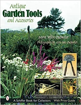 Antique Garden Tools And Accessories (Schiffer Book For Collectors): Myra  Yellin Outwater: 9780764314780: Amazon.com: Books