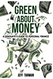 img - for Green About Money: A Graduate's Guide To Personal Finance book / textbook / text book