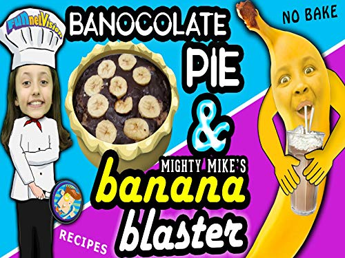 Lexi's Banocolate Pie And Mike's Mighty Banana Blaster Dessert Snacks!