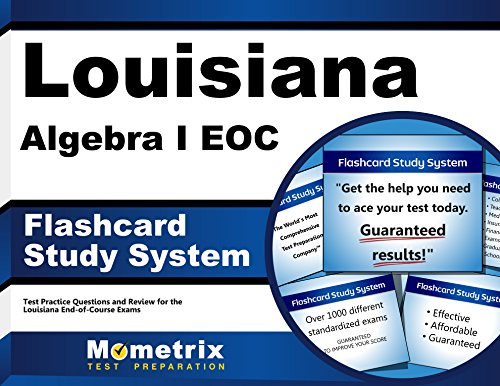 Louisiana Algebra I EOC Flashcard Study System: Louisiana EOC Test Practice Questions & Exam Review for the Louisiana End-of-Course Exams (Cards)