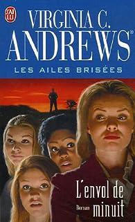 Les Ailes brisées, tome 2 : L'envol de minuit par Virginia C. Andrews