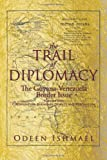 The Trail of Diplomacy, Odeen Ishmael, 1493126547