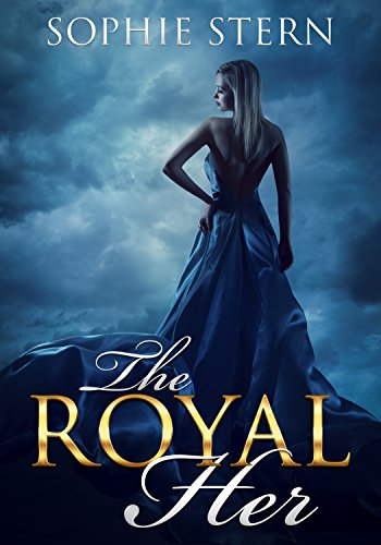 The Royal Her: A Reverse Harem Dragon-Shifter Romance by [Stern, Sophie]